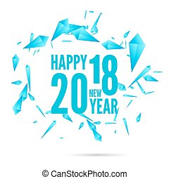 Happy new year 2018 theme. for greeting card, flyer, invitation, poster, brochure, banner, calendar, Christmas Meeting events. Vector Abstract background with dynamic flying fragments