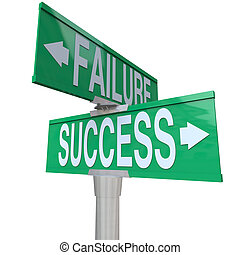 A green two-way street sign pointing to Success and Failure, symbolizing being at a crossroads and deciding between a good and bad outcome or fate
