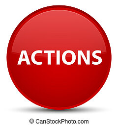 Actions special red round button