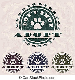 """illustration of grunge vintage pet related slogan, label, stamp with paws and text """"adopt don't shop"""" in it."""