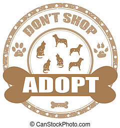 Grunge rubber stamp with text Don't Shop-Adopt, vector illustration