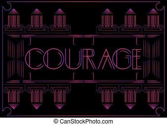 Art Deco Courage text.