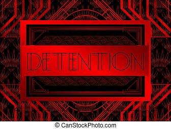 Art Deco Detention text.