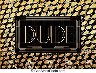 Art Deco Dude text.