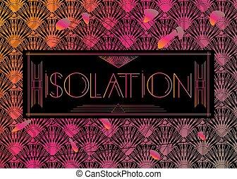 Art Deco Isolation text.