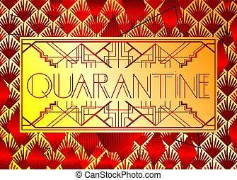 Art Deco Quarantine text.