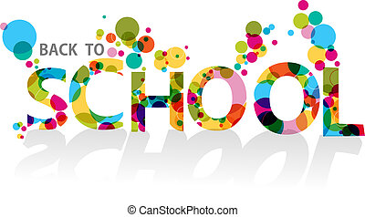 Colorful back to school text, transparent circles illustration background. EPS10 vector file includes transparency for easy editing.