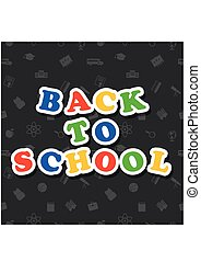 Back to school colorful text on dark background with icons. Vector illustration.