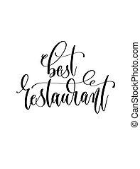 best restaurant - black and white hand lettering inscription