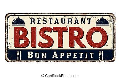 Bistro vintage rusty metal sign