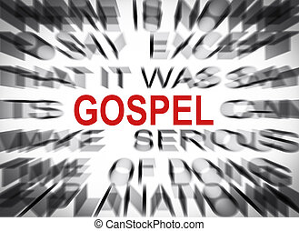Blured text with focus on GOSPEL