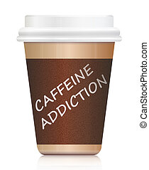 Illustration depicting a single coffee take out carton withthe words CAFFEINE ADDICTION on it. Arranged over white.