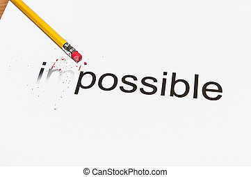 Changing the word impossible to possible by erasing the first 2 characters.