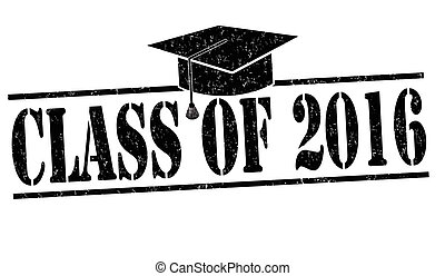 Class of 2016 grunge rubber stamp on white, vector illustration
