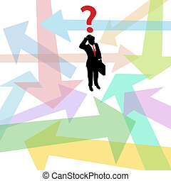 Business person standing in confusing arrows makes decision to answer question
