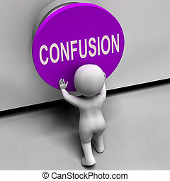 Confusion Button Meaning Puzzled Bewildered And Perplexed