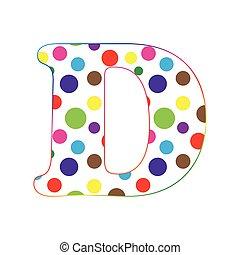D  letter cartoon fun letters. alphabet for kids. Children's font. dot texture