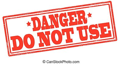 Rubber stamp with text danger do not use inside, vector illustration