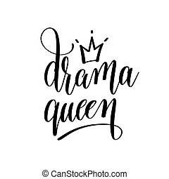 drama queen black and white hand lettering inscription, handwritten motivational and inspirational positive quote, calligraphy vector illustration