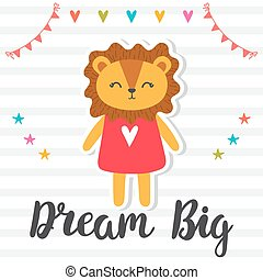 Dream big. Inspirational quote. Hand drawn lettering. Motivational poster. Cute lion