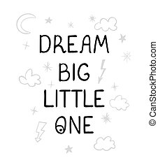Dream big little one - fun hand drawn nursery poster with lettering