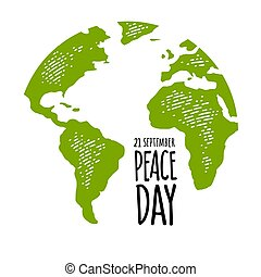 Peace Day 21 september handwriting lettering lettering. Earth planet globe. Vector color vintage engraving illustration isolated on white background. For web, poster, info graphic