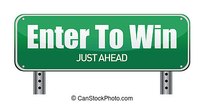 Enter To Win, Just Ahead Green Road Sign