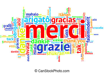 Focus on French - Merci. Word cloud in open form on white Background. saying thanks in multiple languages.