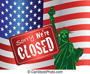 Government Shutdown Sorry We Are Closed Sign with Statue of Liberty with USA American Flag Illustration