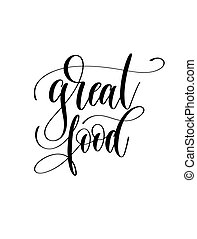 great food - black and white hand lettering inscription