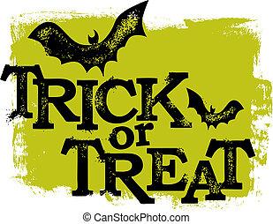 Grunge Halloween trick or treat graphic.