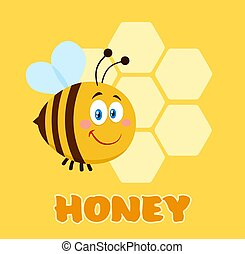 Happy Bee Cartoon Character Bee Flying In Front Of A Honeycombs With Text