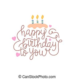 Happy birthday to you lettering text.