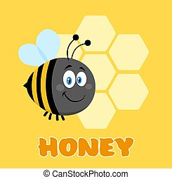 Happy Bumble Bee Cartoon Character Bee Flying In Front Of A Honeycombs With Text