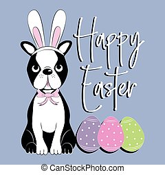 Happy Easter calligraphy with cute Boston Terrier and eggs.