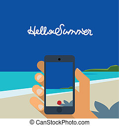 Hello Summer - concept background, hand holding smartphone make picture of beach and tropical sea with bright sun. Vector Eps10 image.
