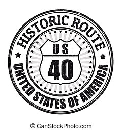 Grunge rubber stamp with text Historic Route 40 on white background, vector illustration