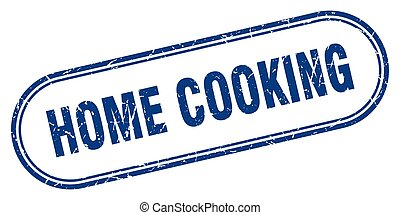 home cooking stamp. rounded grunge textured sign. Label