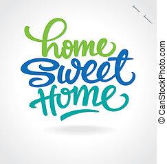 'home sweet home' hand lettering - handmade calligraphy; vector illustration (eps8);