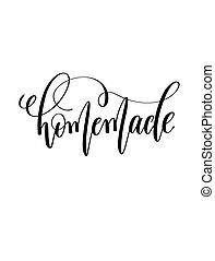 homemade - black and white hand lettering inscription