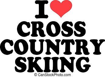 I love cross country skiing