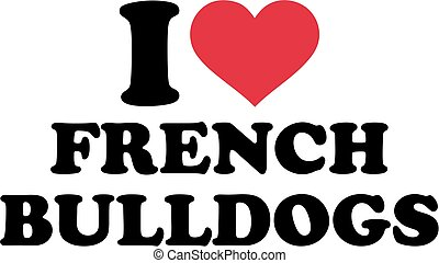 I love French bulldogs
