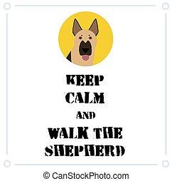 Keep Calm and walk the shepherd