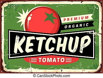 Ketchup retro sign with juicy tomato on green background. Organic product.