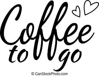 Lettering for coffee with hearts isolated on white background. Vector illustration.
