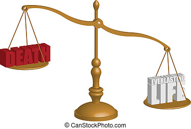 A balancing scale depicting life and death, life being heavier or more meaningful