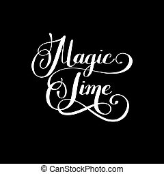 magic time black and white hand lettering inscription
