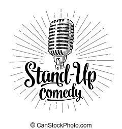 Microphone. Lettered text Stand-Up comedy. Vintage vector black engraving illustration for poster, web. Isolated on white background.