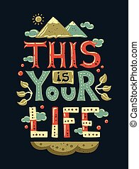 Vector modern flat design hipster illustration with phrase This is Your Life