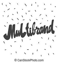 Multibrand. Hand drawn lettering logo for social media content
